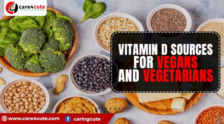 Vitamin D Sources for Vegans and Vegetarians